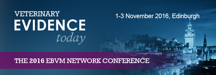 Veterinary Evidence Today 2016 : EBVM Network Conference